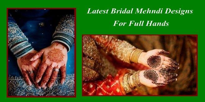 Latest Bridal Mehndi Designs For Full Hands