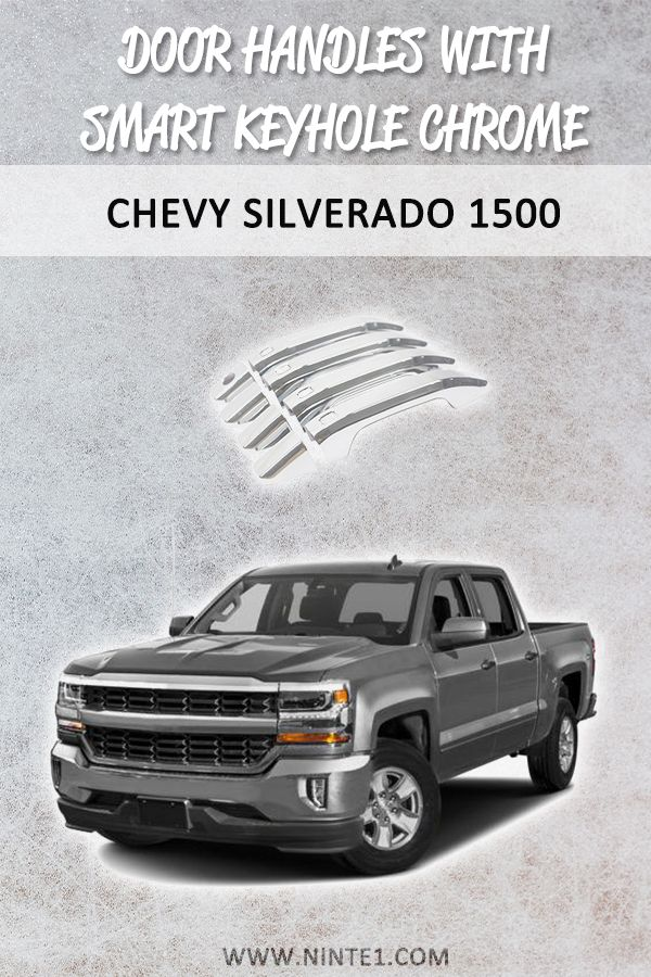Door Handle Covers With Smart Keyhole For Chevy Silverado 1500 In 2020 Chevy Silverado Chevy Silverado 1500 Silverado