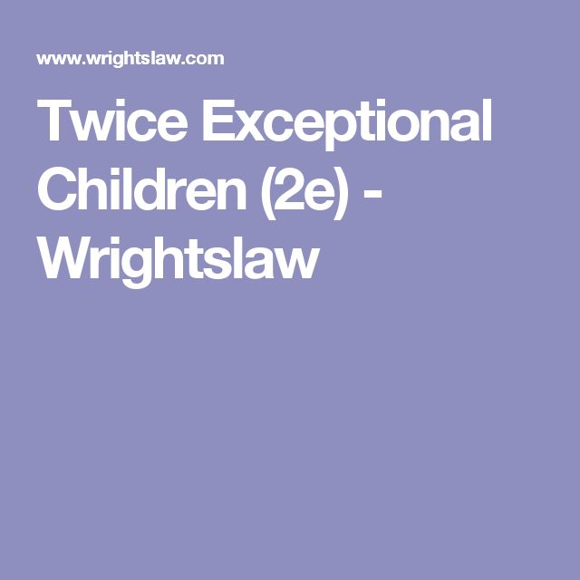 Twice Exceptional Children (2e) - Wrightslaw