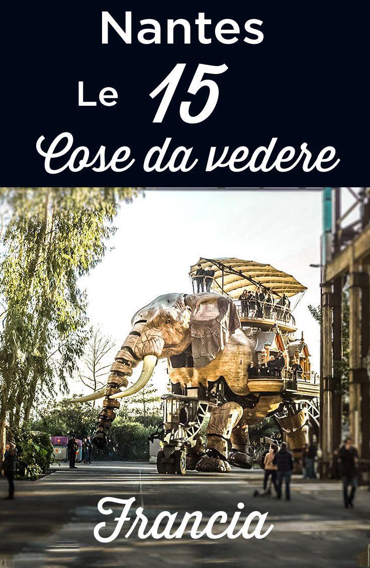 Nantes Cosa Vedere Fare E Visitare Top 15 Dove Dormire Francia Viaggio France Nantes Viaggi