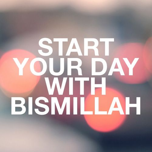 Start your day with Bismillah Follow @muslim_quotes at Twitter