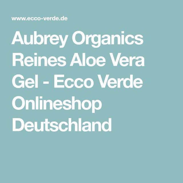 Aubrey Organics Reines Aloe Vera Gel - Ecco Verde Onlineshop Deutschland