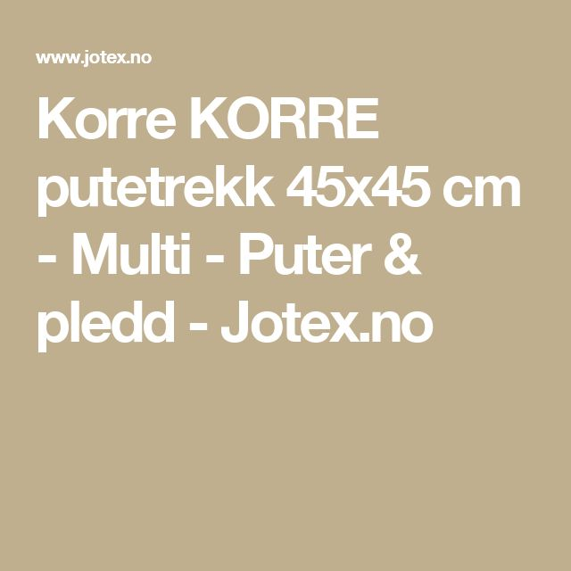 Korre KORRE putetrekk 45x45 cm - Multi - Puter & pledd - Jotex.no