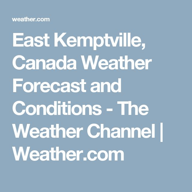 East Kemptville, Canada Weather Forecast and Conditions - The Weather Channel | Weather.com