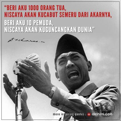 """Beri aku 1.000 orang tua, niscaya akan kucabut semeru dari akarnya ... Beri aku 10 pemuda niscaya akan kuguncangkan dunia""  ~Soekarno~  #Indonesia  #BungKarno"