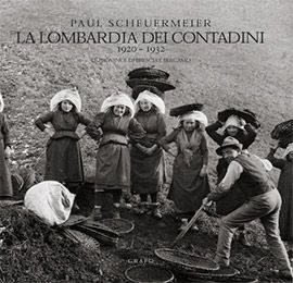 Paul Scheuermeier, La Lombardia dei contadini. 1920-1932. Lombardia orientale