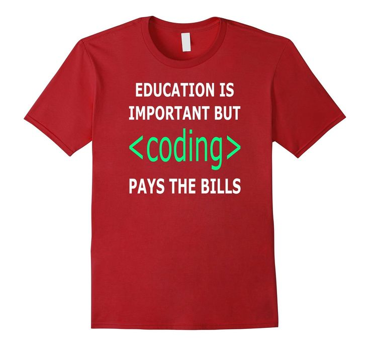 Education's important but #coding pays the bills #tshirt college #geek drop out #programmer #developer  http://amzn.to/2affNd7