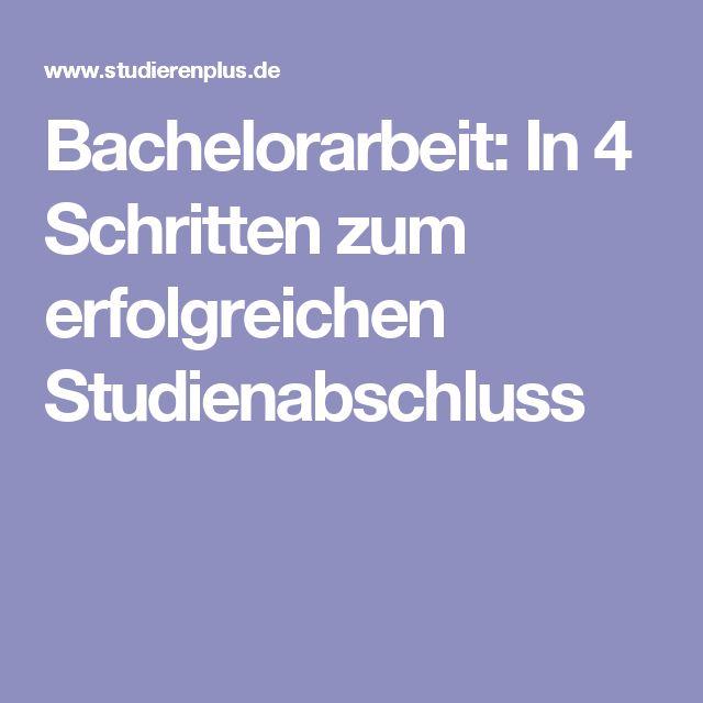 Bachelorarbeit: In 4 Schritten zum erfolgreichen Studienabschluss