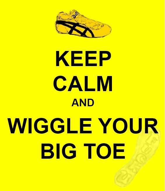 Toes always fix everything...Whenever you're in a crisis...Wiggle them toes man...You be foine. -Will