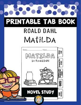 Tab books are a simple and engaging way to get students excited about novel studies! This novel study is for the book: 'Matilda' by Roald Dahl.This product includes the following:  A 6 page tab book (5 activities and 1 cover page) which focuses on the following aspects of the novel: character study, supporting characters, story map, quiz, book review. 3 black and white documents that can be used as handouts or posters (or displayed on an interactive whiteboard) to support the information in…