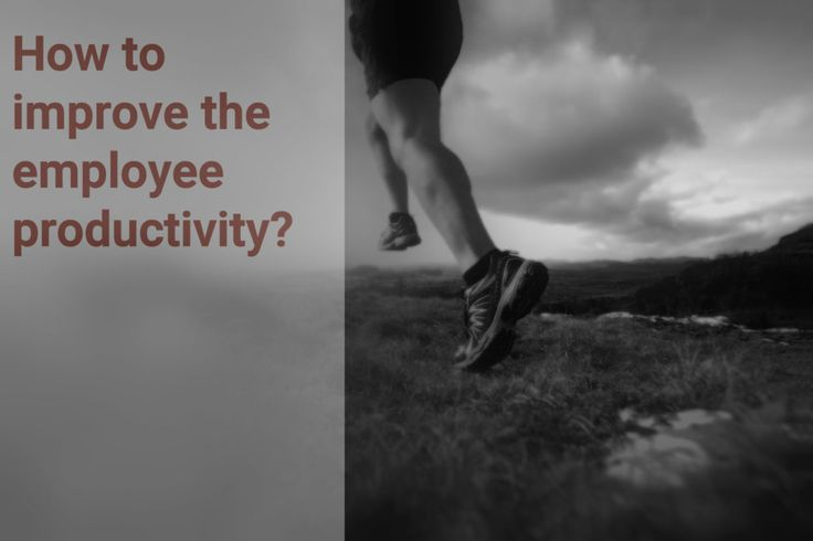 How to improve employee productivity