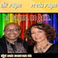 Clif Payne & Freda Payne - No Pain, No Gain - Nigel Lowis Downtown Mix -DSG by Disco,Soul,Gold on SoundCloud