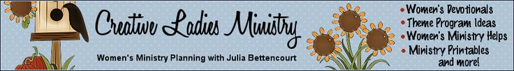 Creative Ladies Ministry: With Julia Bettencourt LOTS and LOTS of ideas!