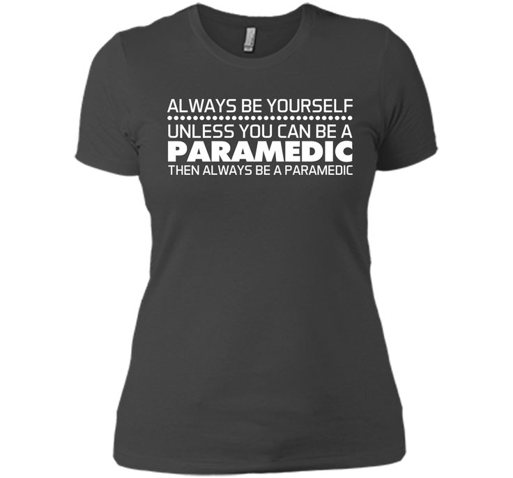 Always Be a Paramedic Funny Graphic Medical T-shirt T-Shirt