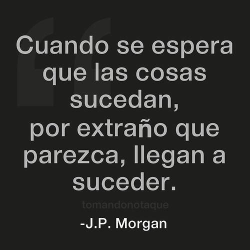 Grandes frases de J. P. Morgan