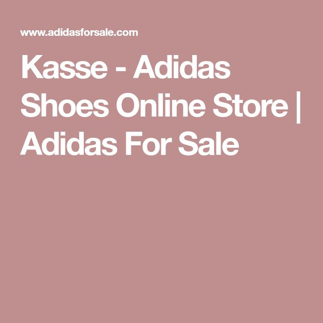 Kasse - Adidas Shoes Online Store | Adidas For Sale