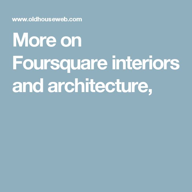 More on Foursquare interiors and architecture,