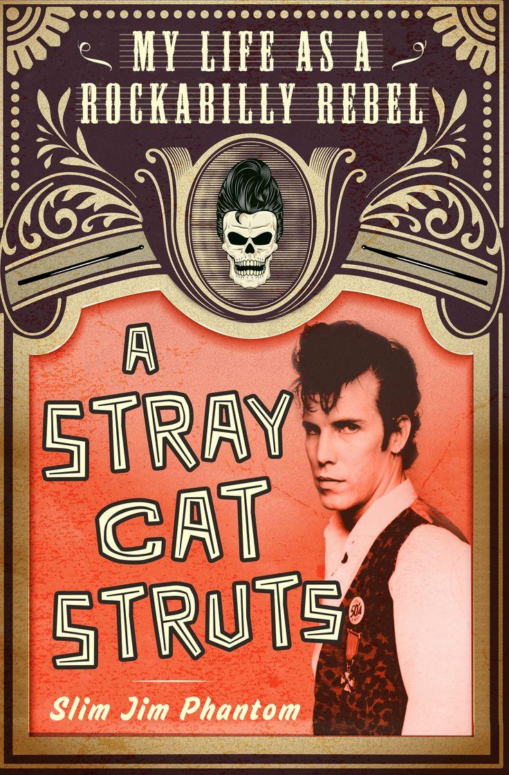 """A Stray Cat Struts: My Life as a Rockabilly Rebel"" by Slim Jim Phantom"