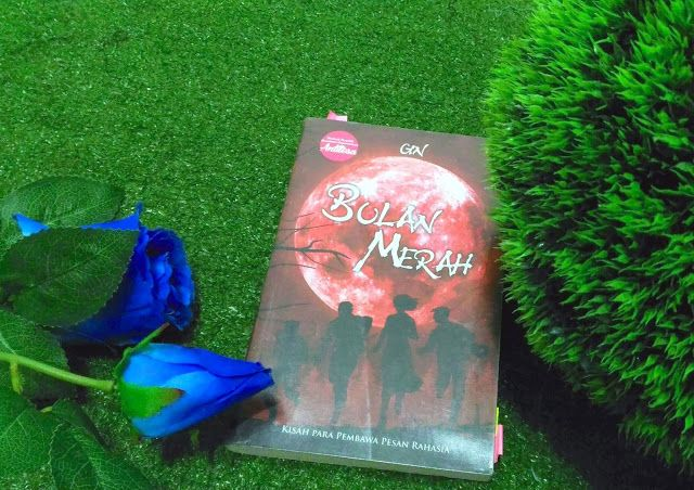 JURNAL NUFIRA: REVIEW: Bulan Merah (Kisah Para Pembawa Pesan Raha...