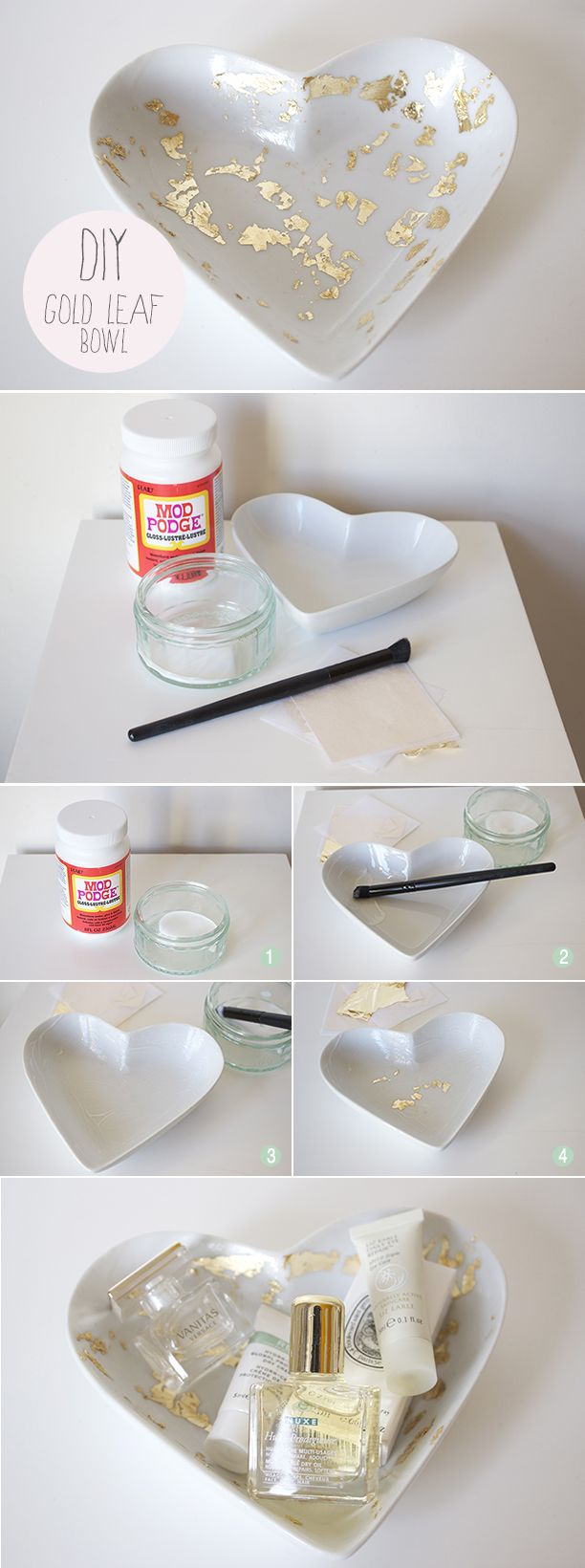 DIY Gold Leaf Bowl. You Need: •Any bowl or ornament •Gold leaf sheets •Mod Podge or similar glue •An old brush •Mixing bowl.  Pour a small amount of Mod Podge in to your mixing bowl, this will be used to cover your bowl and will dry clear later. Use an old brush to completely coat your bowl with the glue - we're only leafing the inside of the bowl so only applied glue here. You don't need to be too careful as you won't notice the glue once it has dried.