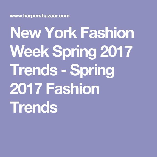 New York Fashion Week Spring 2017 Trends - Spring 2017 Fashion Trends