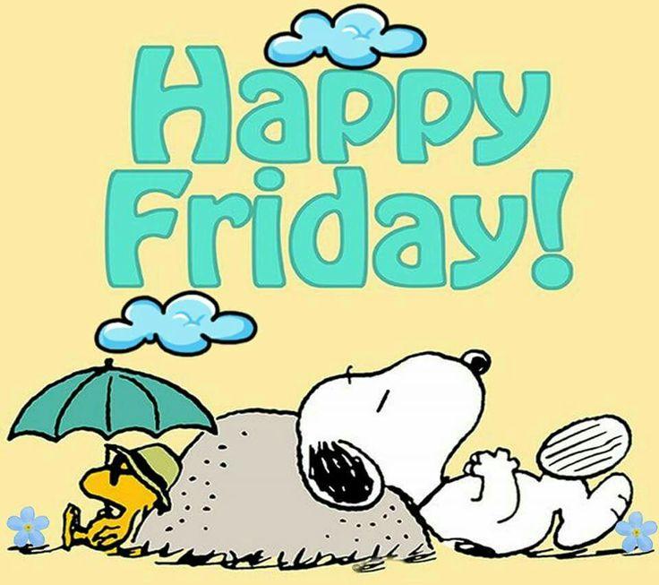 Happy Friday!   --Peanuts Gang/Snoopy & Woodstock