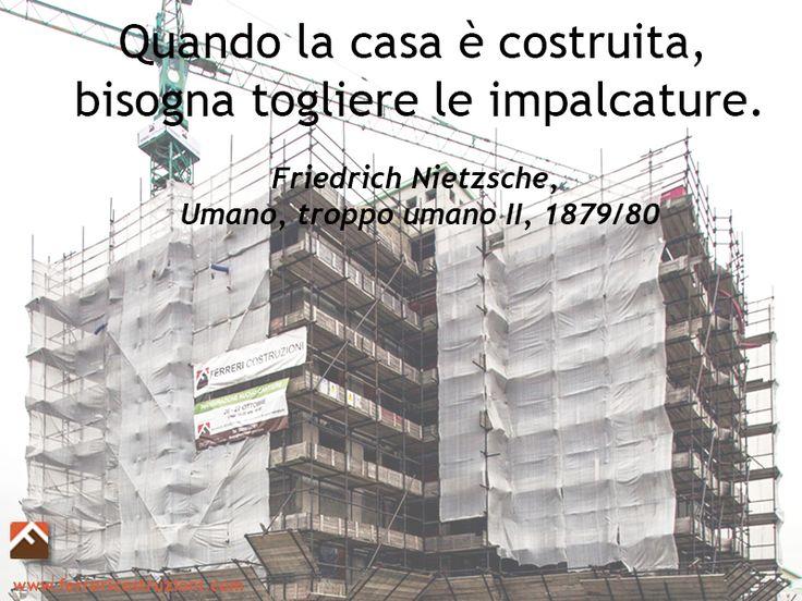 #casa #impalcature #piùchecostruire #passione #pensieri #workinprogress #Nietzsche