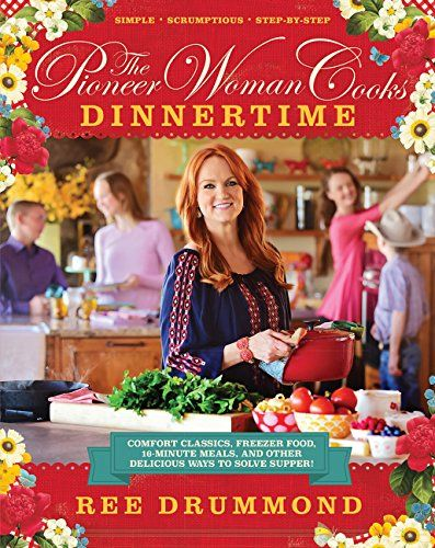 The Pioneer Woman Cooks: Dinnertime: Comfort Classics, Freezer Food, 16-Minute Meals, and Other Delicious Ways to Solve Supper! by Ree Drummond http://www.amazon.com/dp/0062225243/ref=cm_sw_r_pi_dp_jGnnwb0SM63Y0