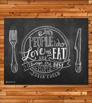 Julia Child Quote Chalkboard Art Print - Need this for kitchen/dining room decor