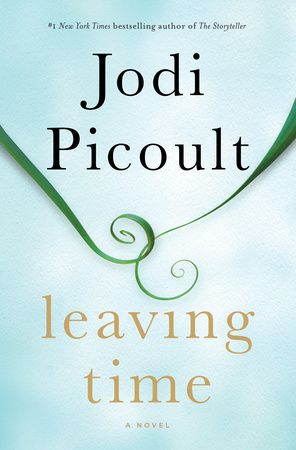 """Leaving Time by Jodi Picoult """"If you think about someone you've loved and lost, you are already with them. The rest is just details."""""""