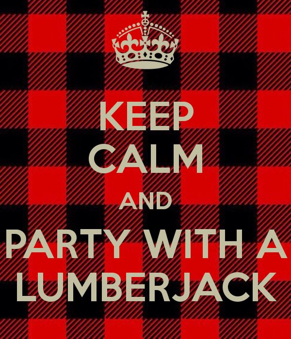 'KEEP CALM AND PARTY WITH A LUMBERJACK' Poster