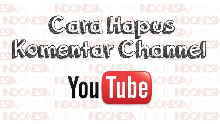 Cara menghapus komentar di saluran (channel) Youtube #video #youtube #indonesia #indonesiapintar #teknologi #tips #gratis #channel #channelyoutube #playlistyoutube #inboxyoutube #inbox
