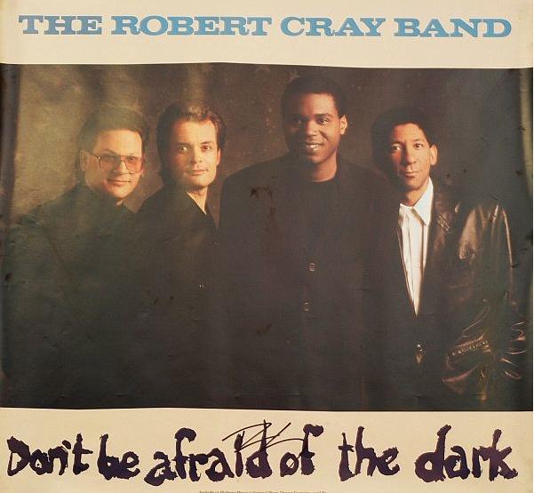 Robert Cray - Robert Cray Dont Be Afraid of the Dark Poster, $20.00 (http://shop.robertcray.com/robert-cray-dont-be-afraid-of-the-dark-poster/)