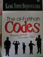 Toko Buku Sang Media : The Al-Fatihah Codes: Prinsip-Prinsip Revolusi Dir...