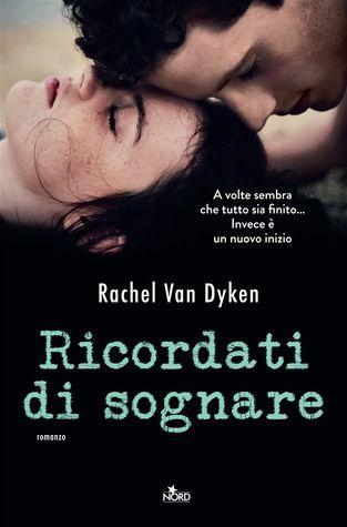 """Le Recensioni di Alex in Anteprima: """"Ricordati di sognare"""" di Rachel Van Dyken"""