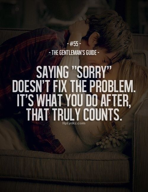 "#55 #Gentleman's Guide  Saying ""Sorry"" doesn't fix the problem. It's what you do after, that truly counts."