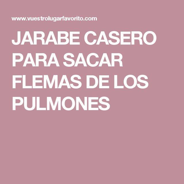 JARABE CASERO PARA SACAR FLEMAS DE LOS PULMONES