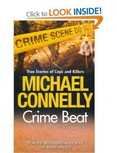 Crime beat: Amazon.co.uk: Michael Connelly: Books