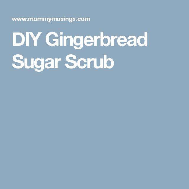 DIY Gingerbread Sugar Scrub