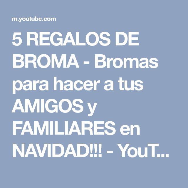 5 REGALOS DE BROMA - Bromas para hacer a tus AMIGOS y FAMILIARES en NAVIDAD!!! - YouTube