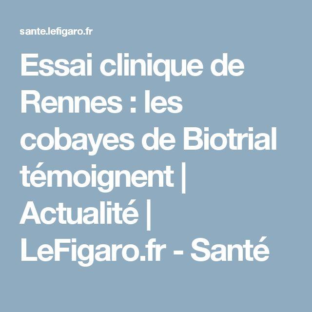 Essai clinique de Rennes : les cobayes de Biotrial témoignent | Actualité | LeFigaro.fr - Santé