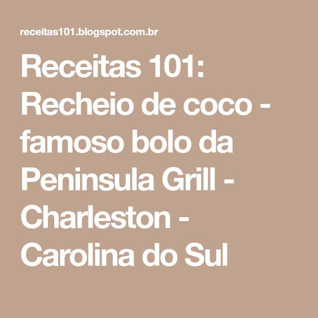 Receitas 101: Recheio de coco - famoso bolo da Peninsula Grill - Charleston - Carolina do Sul