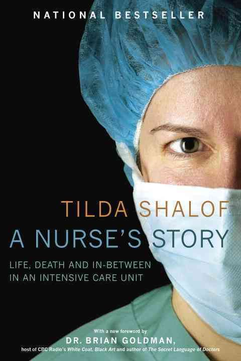 The team of nurses that Tilda Shalof found herself working with in the intensive care unit (ICU) of a big-city hospital was known as Lauras Line. They were a bit wild: smart, funny, disrespectful of a