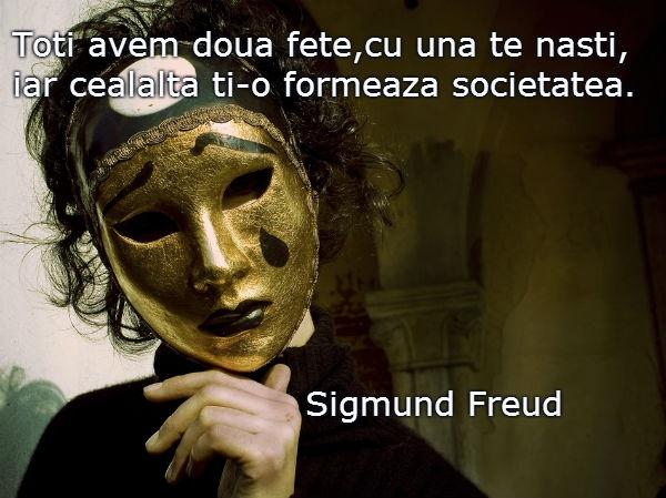 """Toti avem doua fete,cu una te nasti, iar cealalta ti-o formeaza societatea.""  #CitatImagine de Sigmund Fred  Iti place acest #citat? ♥Like♥ si ♥Share♥ cu prietenii tai.  #CitateImagini: #Viata #SigmundFred #romania #quotes  Vezi mai multe #citate pe http://citatemaxime.ro/"
