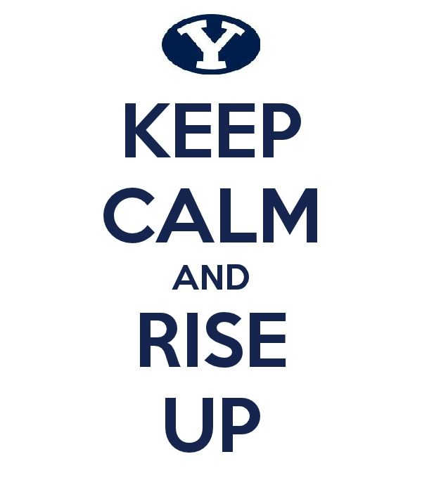 Keep Calm and Rise Up    Go Cougars!!! :D