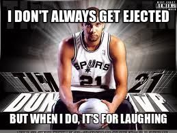 Tim Duncan: I don't always get ejected, but when I do, it's for laughing. #Spurs #NBA