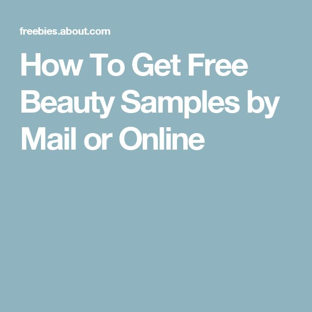 How To Get Free Beauty Samples by Mail or Online                                                                                                                                                     More