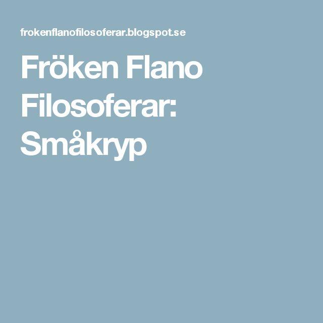 Fröken Flano Filosoferar: Småkryp