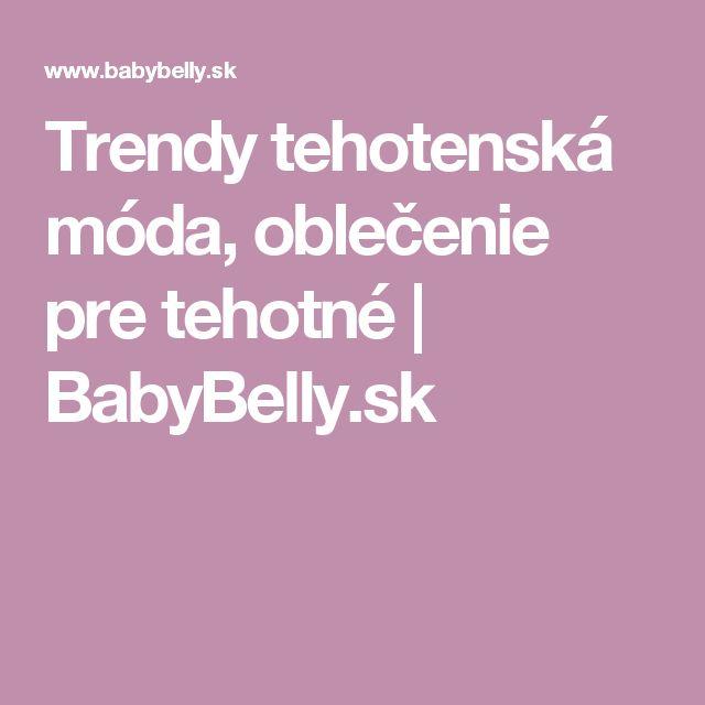 Trendy tehotenská móda, oblečenie pre tehotné | BabyBelly.sk