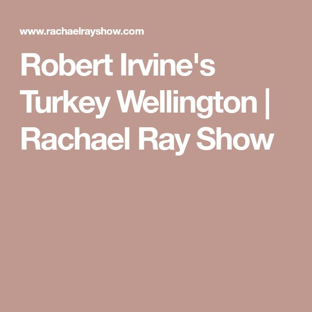Robert Irvine's Turkey Wellington | Rachael Ray Show
